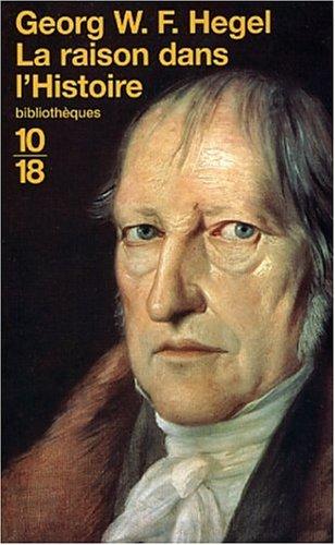 Hegel raison dans l'histoire